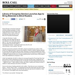 Library of Congress Service Launches App to Bring Materials to Blind Readers : Roll Call Hill Life