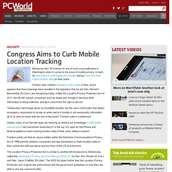 Congress Aims to Curb Mobile Location Tracking