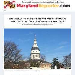 Sen. McCray: If Congress does not pass the stimulus Maryland could be forced to make budget cuts - MarylandReporter.com