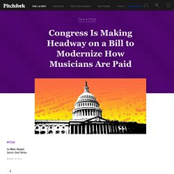 Congress Is Making Headway on a Bill to Modernize How Musicians Are Paid