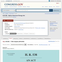 Text - H.R.538 - 114th Congress (2015-2016): Native American Energy Act