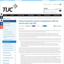 Trades Union Congress - Outsourcing public services is damaging for staff and service users, says TUC