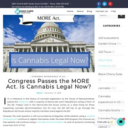 Congress Passes the MORE Act. Is Cannabis Legal Now?