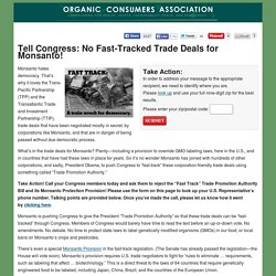Tell Congress: No Fast-Tracked Trade Deals for Monsanto!