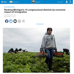 Ranking Michigan's 14 congressional districts by economic impact of immigration