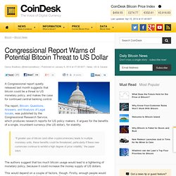 Congressional Report Warns of Potential Bitcoin Threat to US Dollar