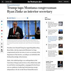 Trump taps Montana congressman Ryan Zinke as interior secretary