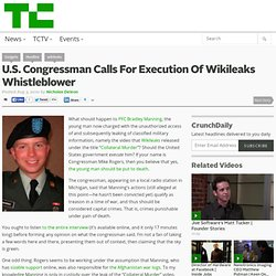 U.S. Congressman Calls For Execution Of Wikileaks Whistleblower