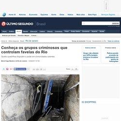 Conheça os grupos criminosos que controlam favelas do Rio - Rio de Janeiro