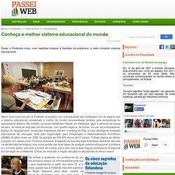 Conheça o melhor sistema educacional do mundo - Passeiweb