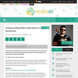 Conheça a Deep Web, o lado obscuro e ilegal da internet - MundoBit