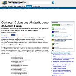 Conheça 10 dicas que otimizarão o uso do Mozilla Firefox
