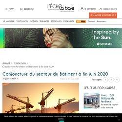 Conjoncture du secteur du Bâtiment à fin juin 2020 - L'Echo de la baie