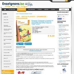 Lire... Que du plaisir 6 - Grammaire - Conjugaison