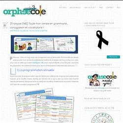[Français CM2] Toute mon année en grammaire, conjugaison et vocabulaire ! - Cycle 3 ~ OrphéecoleCycle 3 ~ Orphéecole