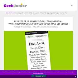 Les apps de la rentrée (3/10) : Conjugaison - VaTeFaireConjuguer, pour conjuguer tous les verbes