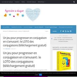 Un jeu pour progresser en conjugaison en s'amusant : le LOTO des conjugaisons (téléchargement gratuit)