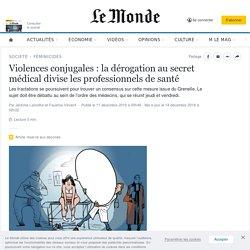 Violences conjugales: la dérogation au secret médical divise les professionnels de santé