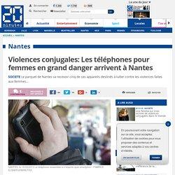 Violences conjugales: Les téléphones pour femmes en grand danger arrivent à Nantes