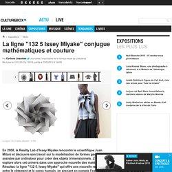 """La ligne """"132 5 Issey Miyake"""" conjugue mathématiques et couture"""