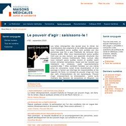 Le pouvoir d'agir : saisissons-le ! / Santé conjuguée, Fédération des maisons médicales, septembre 2020