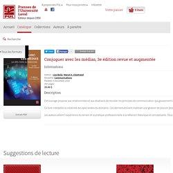 Conjuguer avec les médias, 3e édition revue et augmentée