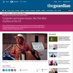 Conjunto and tejano music: the Tex-Mex rhythm of the US