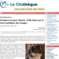 Conjurer la peur. Sienne, 1338. ... - La Cliothèque