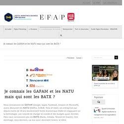 Je connais les GAFAM et les NATU mais qui sont les BATX ?