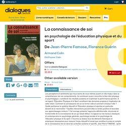 La connaissance de soi, en psychologie de l'éducation physique et du sport, Jean-Pierre Famose, Florence Guérin, Armand Colin, Dd.Psysoc Colin, 9782200262808