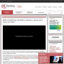 Connaissance client & Big Data, enjeux majeurs pour RATP, PriceMinister, Kia Motors, AirFrance