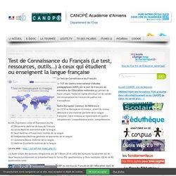 Test de Connaissance du Français (Le test, ressources, outils…) à ceux qui étudient ou enseignent la langue française