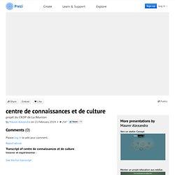 centre de connaissances et de culture by Maurer Alexandra on Prezi