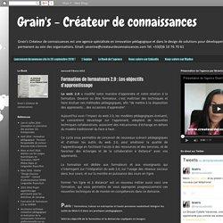 Grain's - Créateur de connaissances: Formation de formateurs 2.0 : Les objectifs d'apprentissage