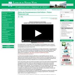 Centre de Connaissances et de Culture - Future Classroom Lab - Site du lycée de la Venise Verte
