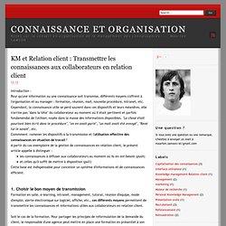 Transmettre les connaissances aux collaborateurs en relation client | Connaissance et Organisation