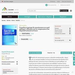 Transfert et partage de connaissances en santé publique:réflexions sur les composantes d'un dispositif national en France