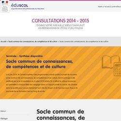 Socle commun de connaissances, de compétences et de culture - Consultations 2014-2015