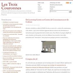 - Les Trois Couronnes - Du Learning Centre au Centre de Connaissances et de Culture