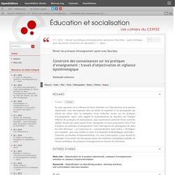 Construire des connaissances sur les pratiques d'enseignement: travail d'objectivation et vigilance épistémologique