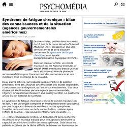 Syndrome de fatigue chronique: bilan des connaissances et de la situation (agences gouvernementales américaines)