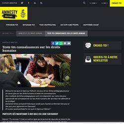 Teste tes connaissances sur les droits humains - Amnesty International Belgique