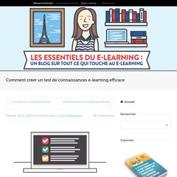 Comment créer un test de connaissances e-learning efficace