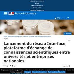 Lancement du réseau Interface, plateforme d'échange de connaissances scientifiques entre universités et entreprises nationales.