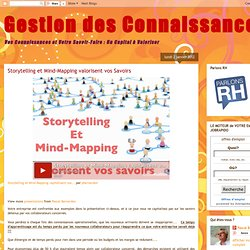 Storytelling et Mind-Mapping valorisent vos Savoirs