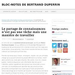 Bloc Note de Bertrand DUPERRIN » Le partage de connaissances n'est pas une tâche mais une manière de travailler