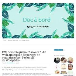 EMI 5ème Séquence 2 séance 1 -Le Web, un espace de partage de connaissances: l'exemple de Wikipédia-
