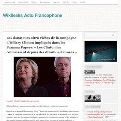 Les donateurs ultra-riches de la campagne d'Hillary Clinton impliqués dans les Panama Papers: «Les Clinton les connaissent depuis des dizaines d'années