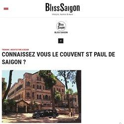 CONNAISSEZ VOUS LE COUVENT ST PAUL DE SAIGON ?