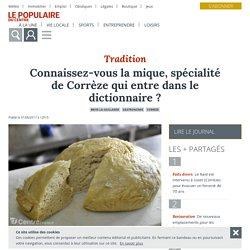 Connaissez-vous la mique, spécialité de Corrèze qui entre dans le dictionnaire ? - Brive-la-Gaillarde (19100) - Le Populaire du Centre